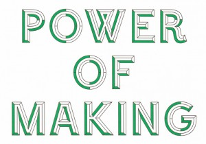 The Power of Making